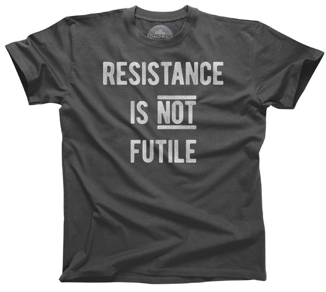 Men's Resistance is Not Futile T-Shirt Anti Trump Shirt