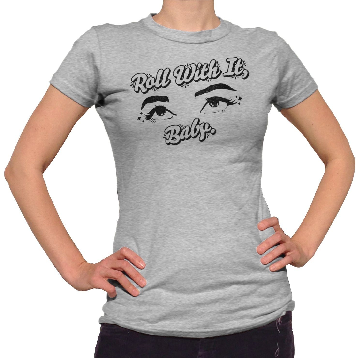 Women's Roll With It Baby T-Shirt