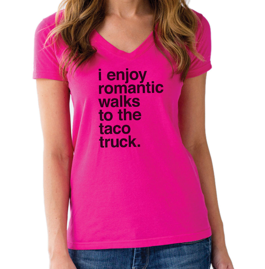 Women's I Enjoy Romantic Walks to the Taco Truck Vneck T-Shirt