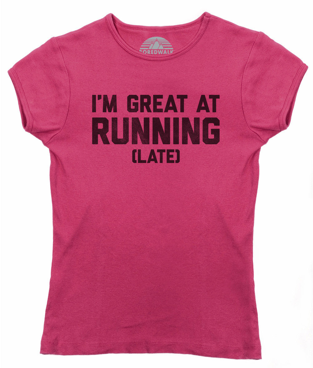 Women's I'm Great At Running Late T-Shirt