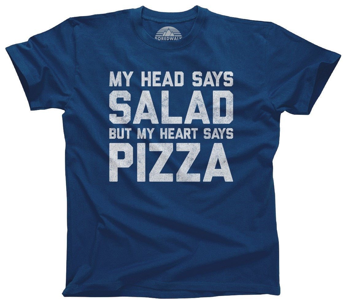 Men's My Head Says Salad But My Heart Says Pizza T-Shirt