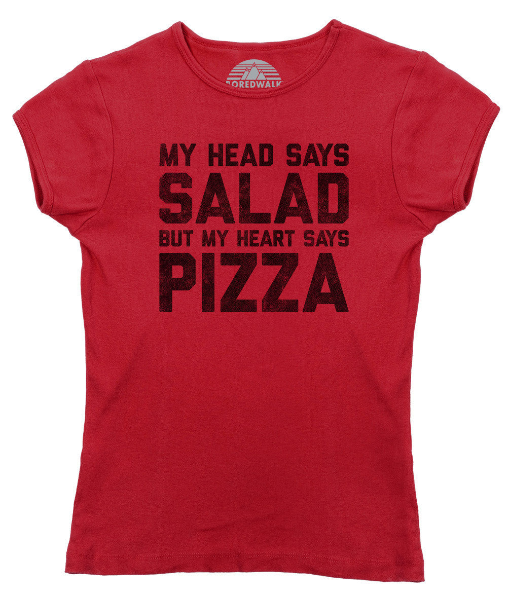 Women's My Head Says Salad But My Heart Says Pizza T-Shirt