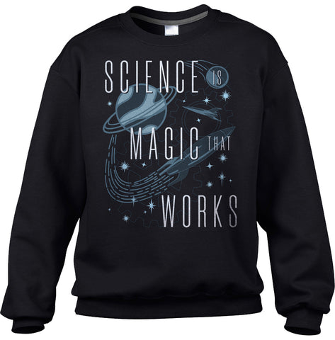 Unisex Science is Magic That Works Sweatshirt
