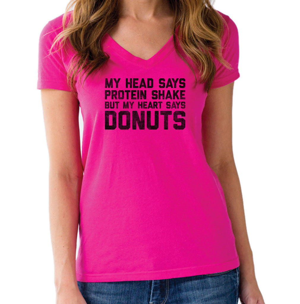 Women's My Head Says Protein Shake My Heart Says Donuts Vneck T-Shirt