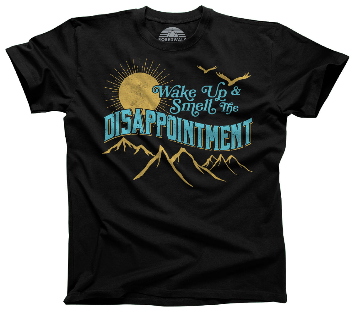 Men's Wake Up And Smell The Disappointment T-Shirt