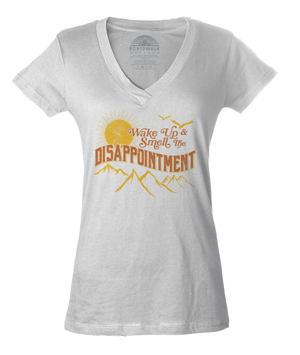 Women's Wake Up And Smell The Disappointment Vneck T-Shirt