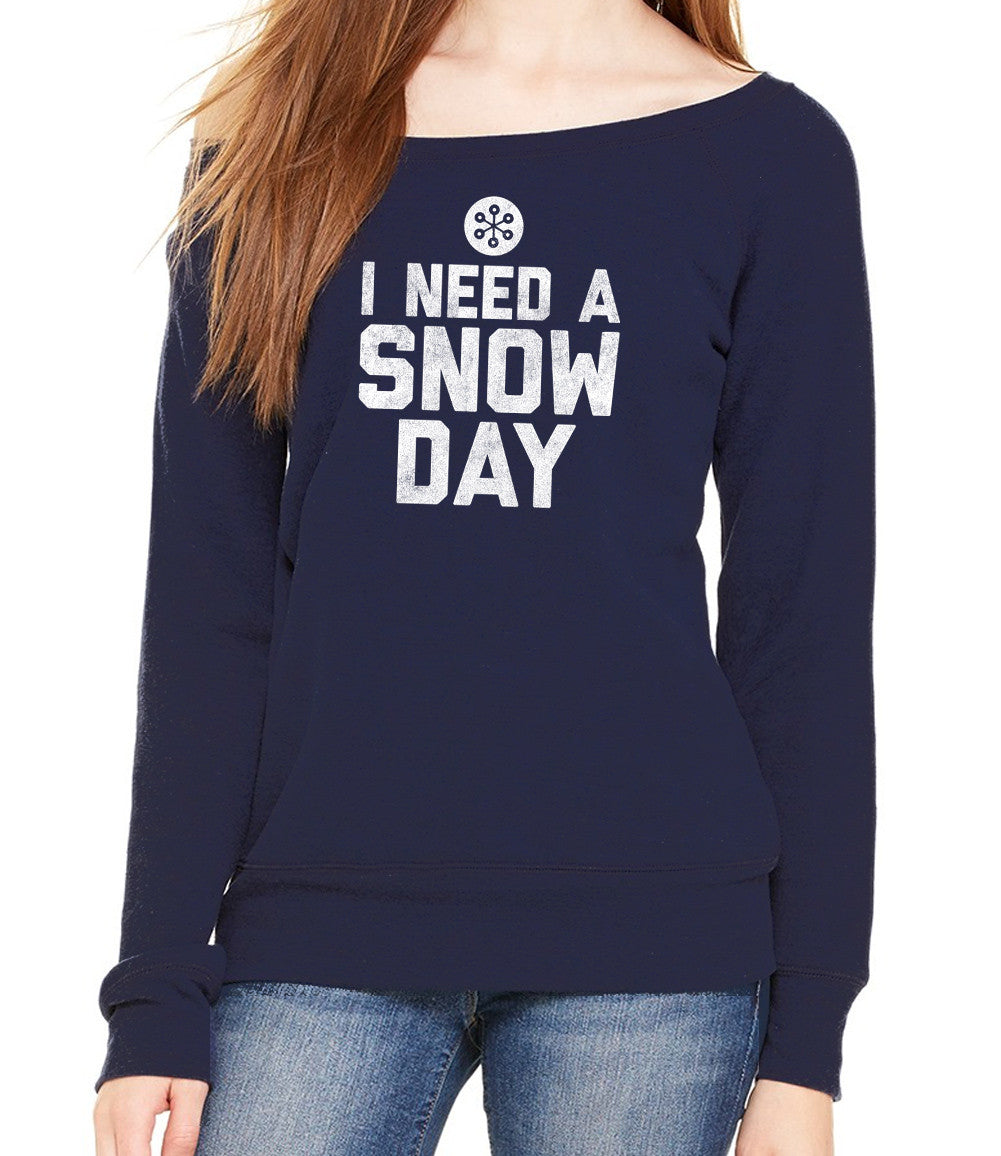 Women's I Need a Snow Day Scoop Neck Fleece