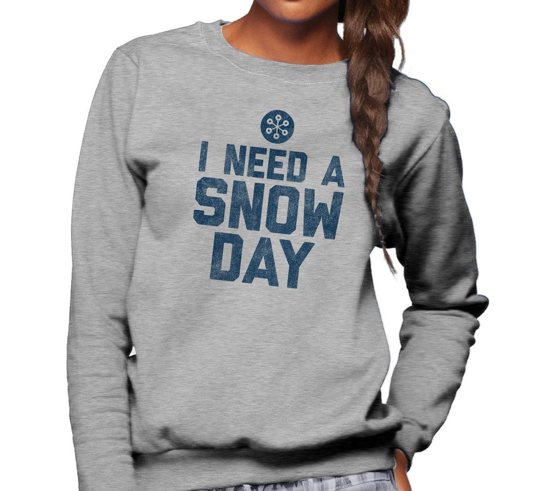 Unisex I Need a Snow Day Sweatshirt