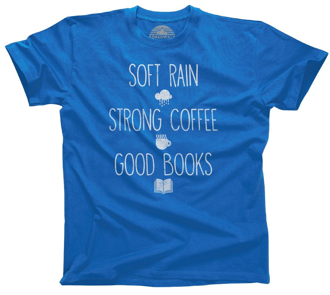 Men's Soft Rain Strong Coffee Good Books T-Shirt