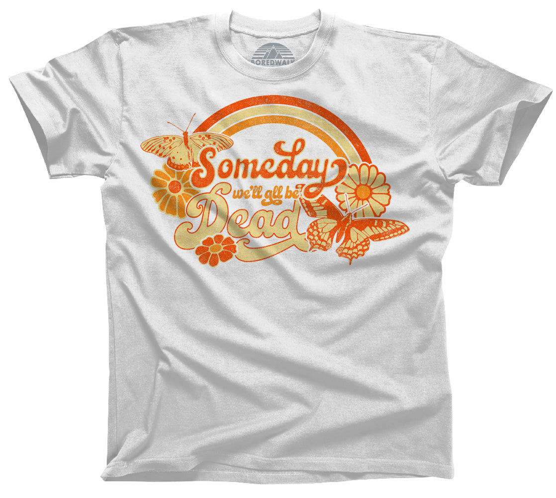 Men's Someday We'll All Be Dead T-Shirt