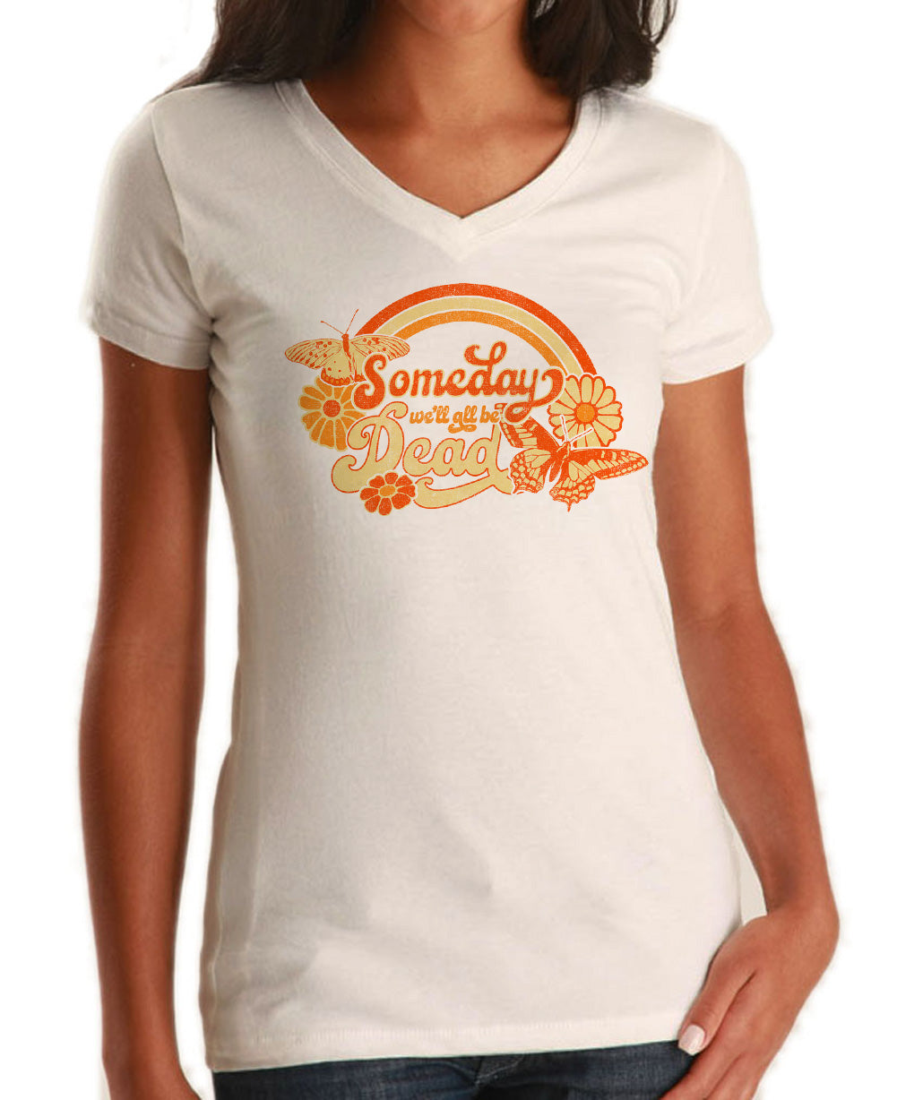 Women's Someday We'll All Be Dead Vneck T-Shirt