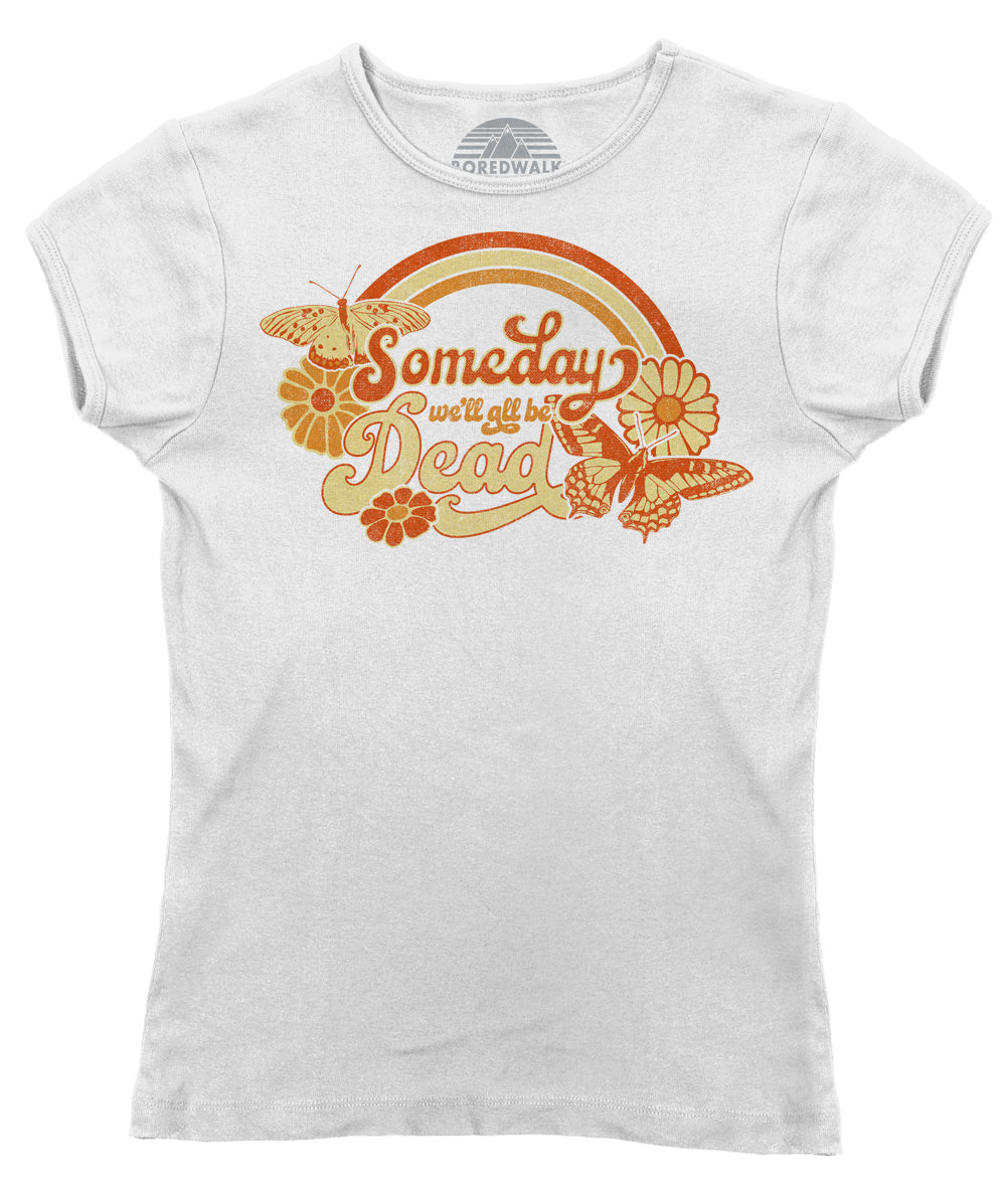 Women's Someday We'll All Be Dead T-Shirt