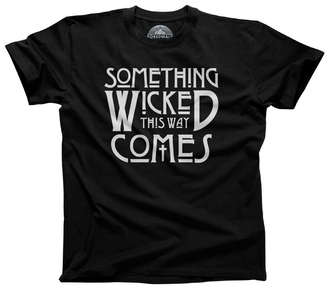 Men's Something Wicked This Way Comes T-Shirt