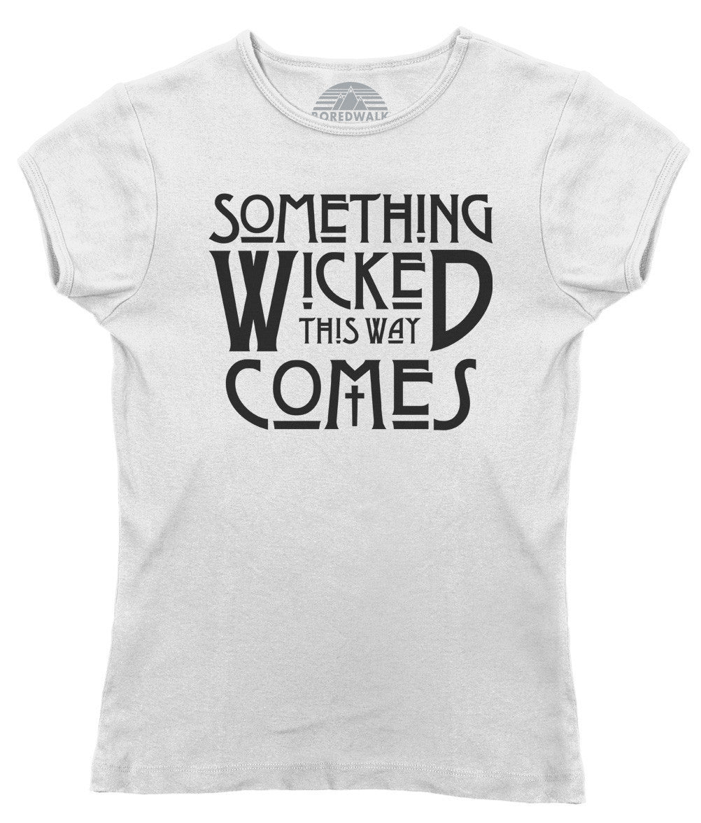 Women's Something Wicked This Way Comes T-Shirt - Juniors Fit