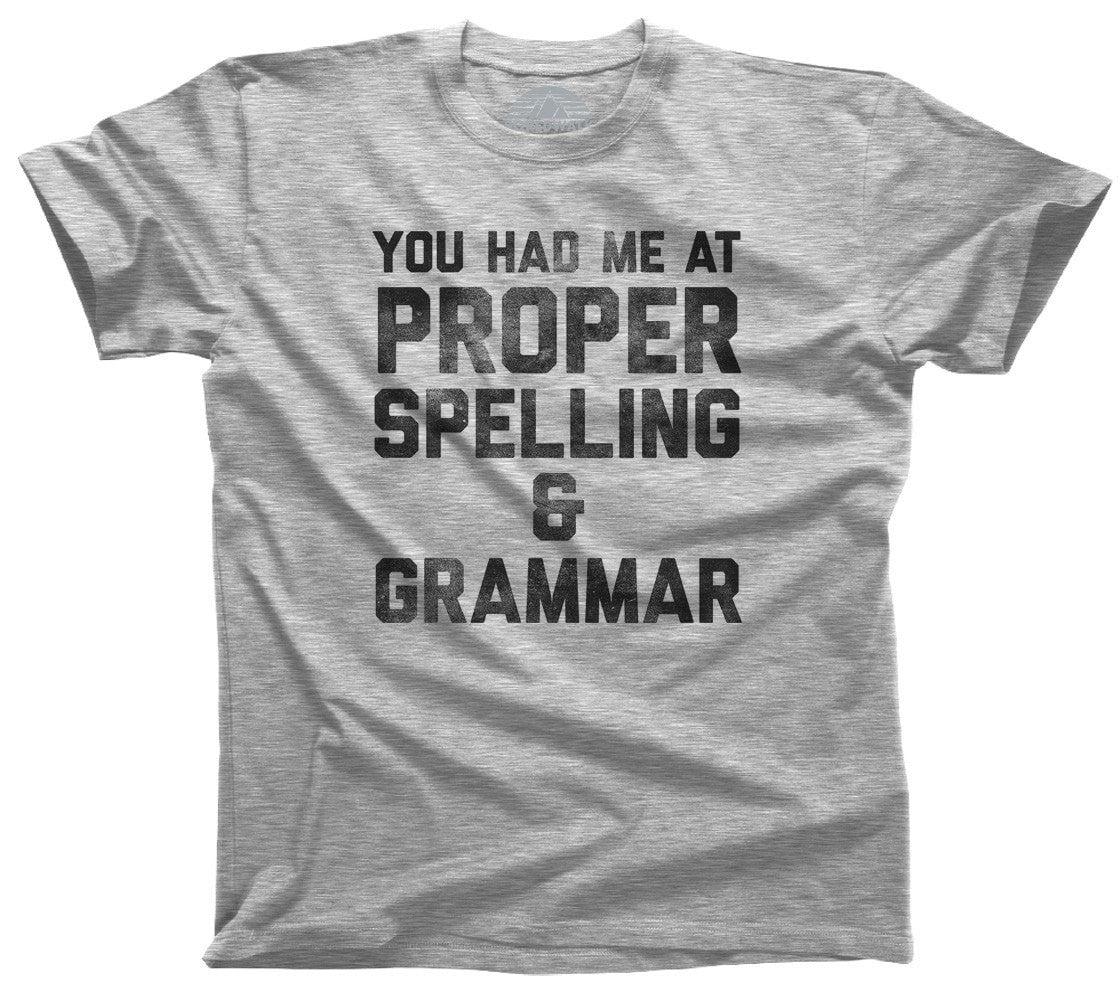 Men's You Had Me At Proper Spelling And Grammar T-Shirt