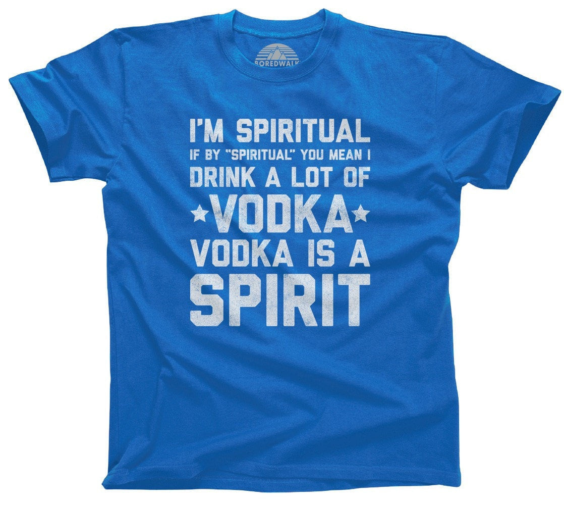 Men's I'm Spiritual I Drink Vodka T-Shirt