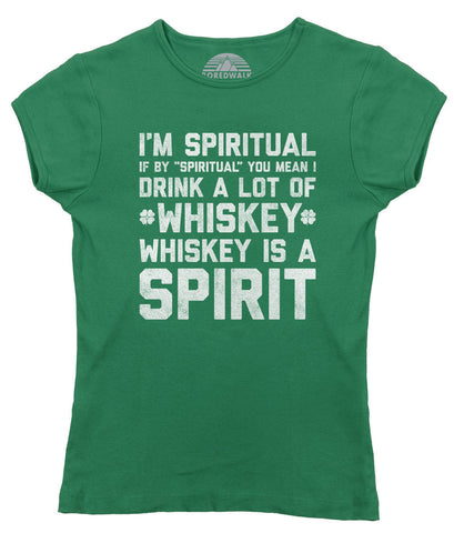 Women's I'm Spiritual I Drink Whiskey T-Shirt
