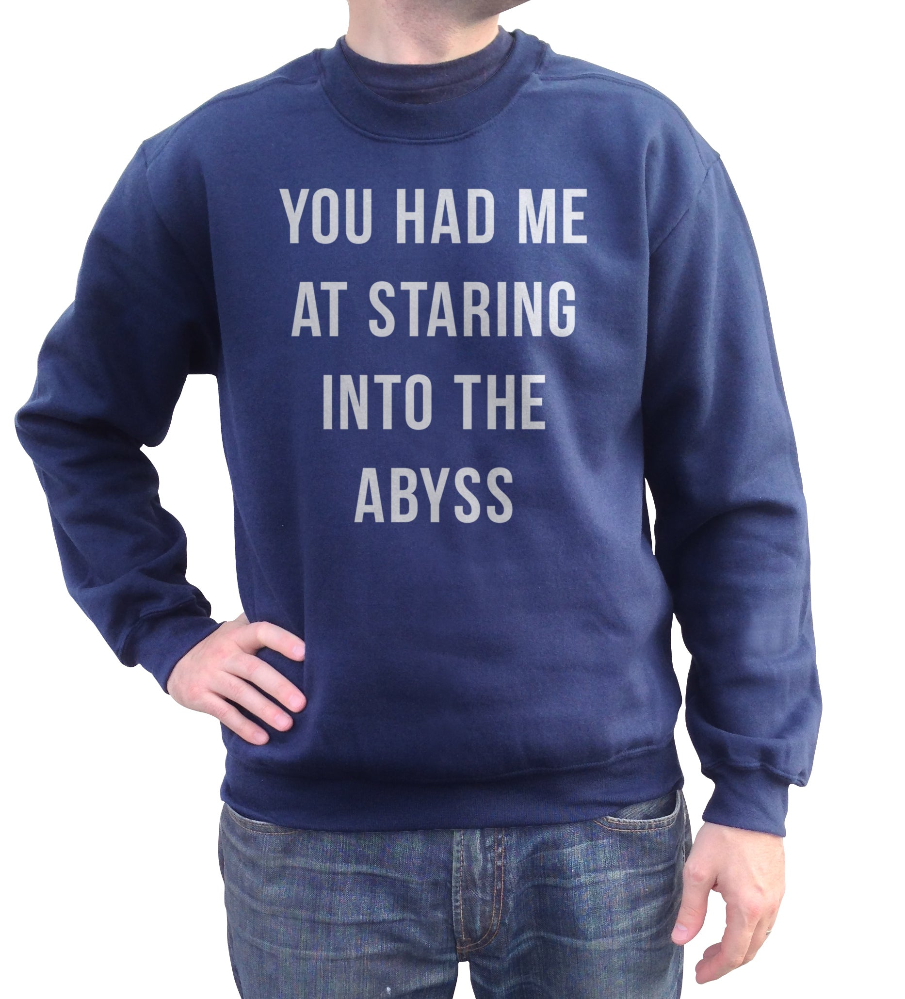 Unisex You Had Me at Staring Into the Abyss Sweatshirt - Nihilism Existentialism