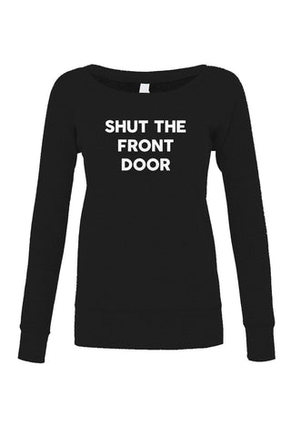 Women's Shut The Front Door Scoop Neck Fleece - Juniors Fit - Southern Slang Shirt