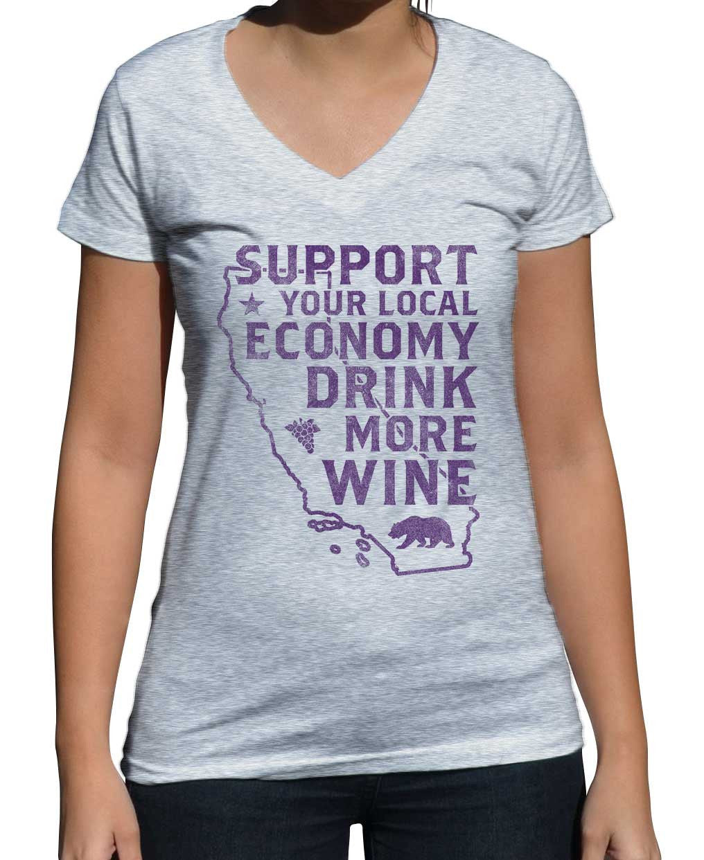 Women's Support Your Local Economy Drink More Wine T-shirt Vneck T-Shirt California T-shirt