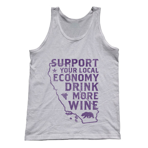 Unisex Support Your Local Economy Drink More Wine Tank Top California Tank Top