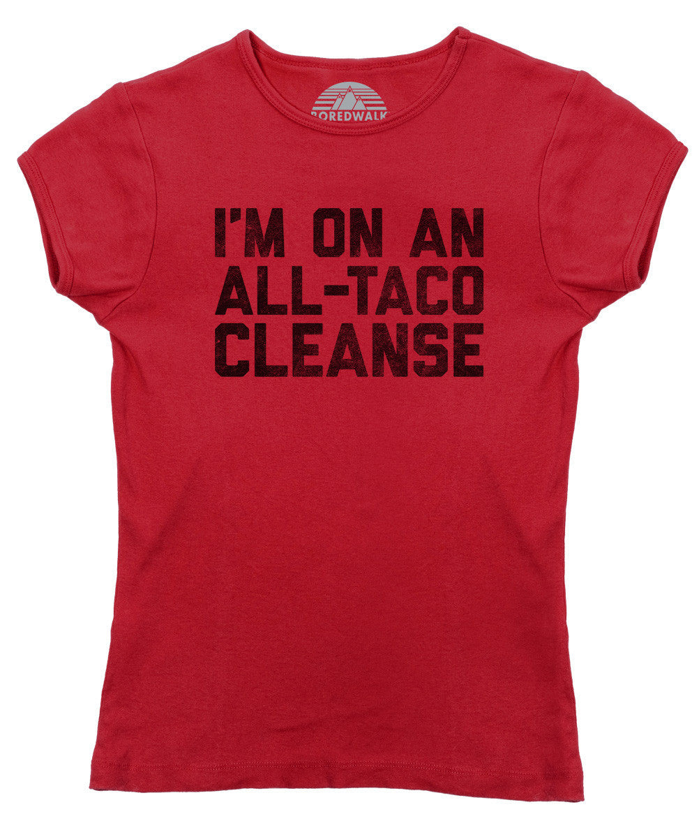 Women's I'm On An All Taco Cleanse T-Shirt