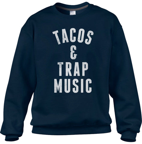 Unisex Tacos and Trap Music Sweatshirt