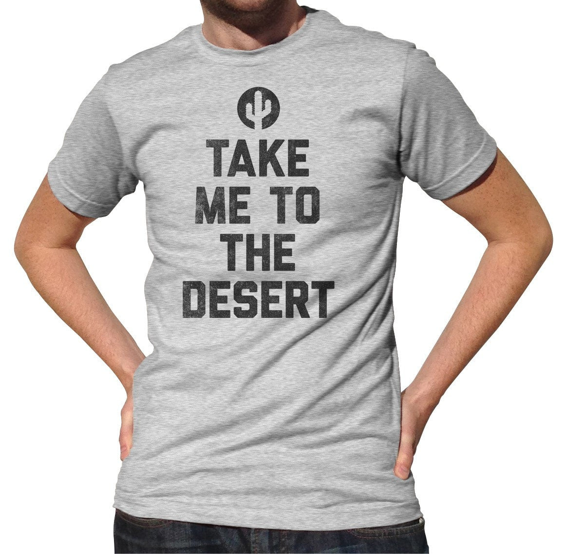 Men's Take Me To The Desert T-Shirt