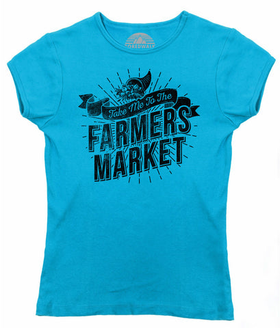 Women's Take me to the Farmers Market T-Shirt - Cool Hipster Foodie