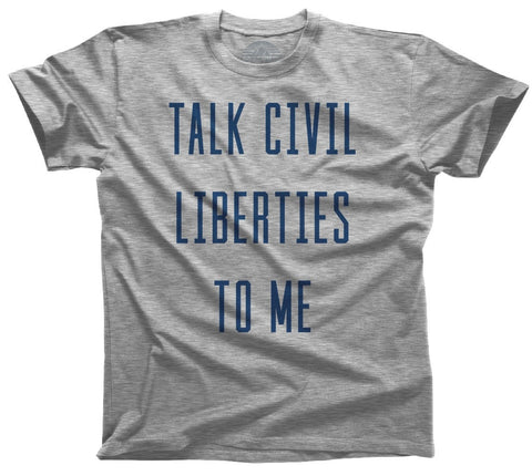 Men's Talk Civil Liberties to Me T-Shirt Anti Trump Shirt