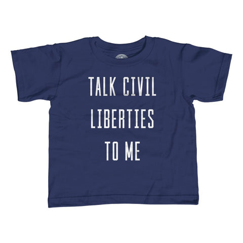 Boy's Talk Civil Liberties to Me T-Shirt Anti Trump Shirt