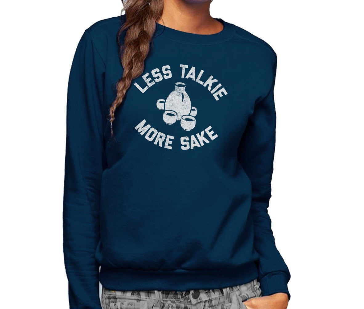 Unisex Less Talkie More Sake Sweatshirt