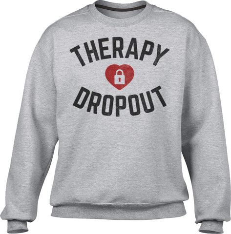 Unisex Therapy Dropout Sweatshirt