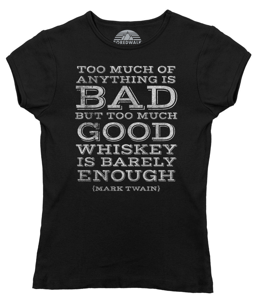 Women's Too Much Whiskey Is Barely Enough T-Shirt