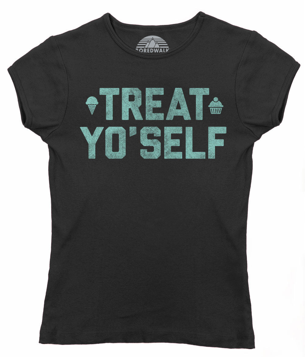 Women's Treat Yo'Self T-Shirt