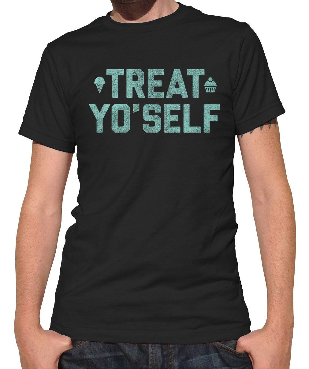 Men's Treat Yo'Self T-Shirt
