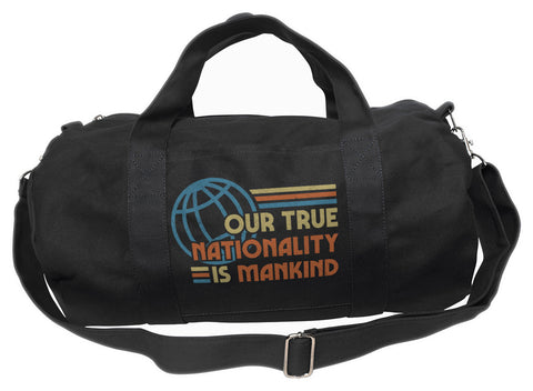 Our True Nationality is Mankind  Duffel Bag