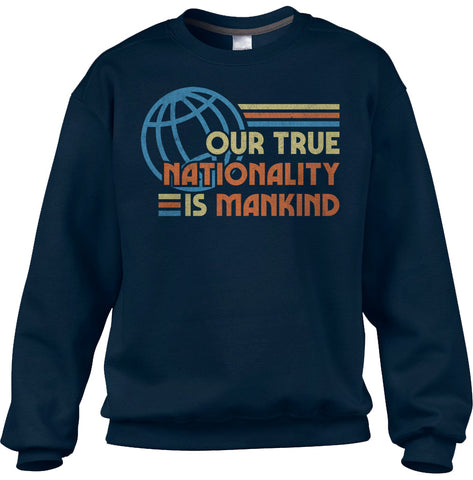 Unisex Our True Nationality is Mankind Sweatshirt