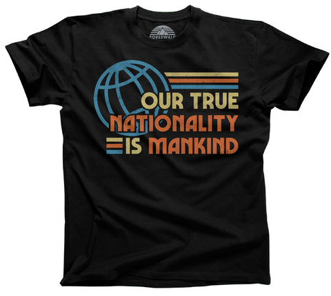 Men's Our True Nationality is Mankind T-Shirt
