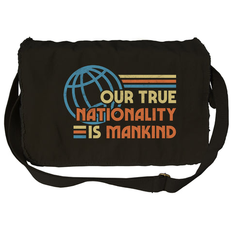 Our True Nationality is Mankind Messenger Bag