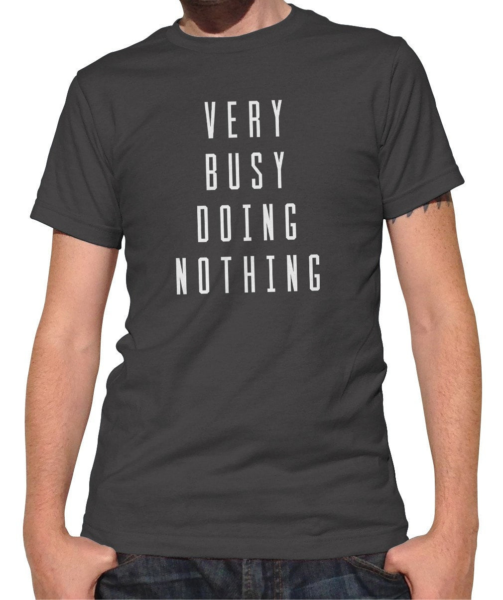 Men's Very Busy Doing Nothing T-Shirt