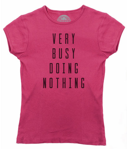 Women's Very Busy Doing Nothing T-Shirt