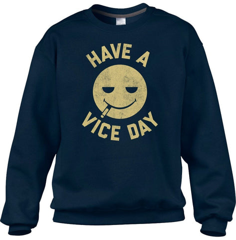 Unisex Have a Vice Day Sweatshirt