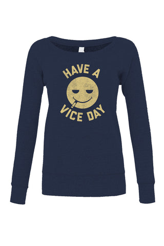 Women's Have a Vice Day Scoop Neck Fleece