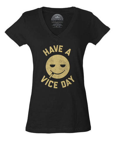 Women's Have a Vice Day Vneck T-Shirt - Juniors Fit