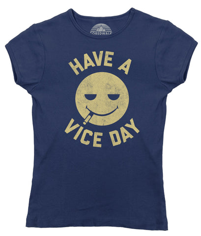 Women's Have a Vice Day T-Shirt - Juniors Fit