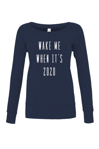 Women's Wake Me When It's 2020 Anti Trump Scoop Neck Fleece - Juniors Fit
