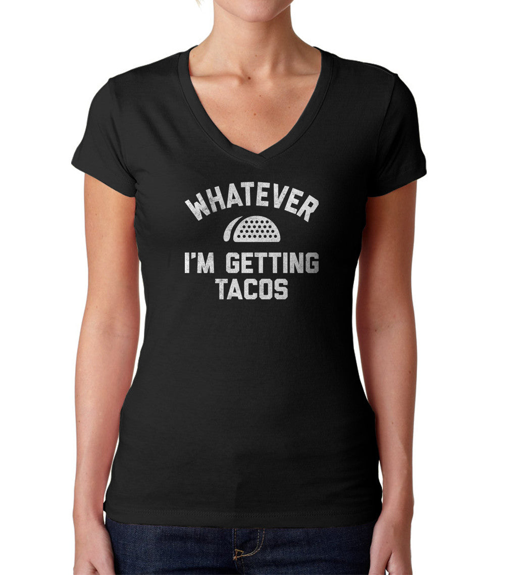 Women's Whatever I'm Getting Tacos Vneck T-Shirt