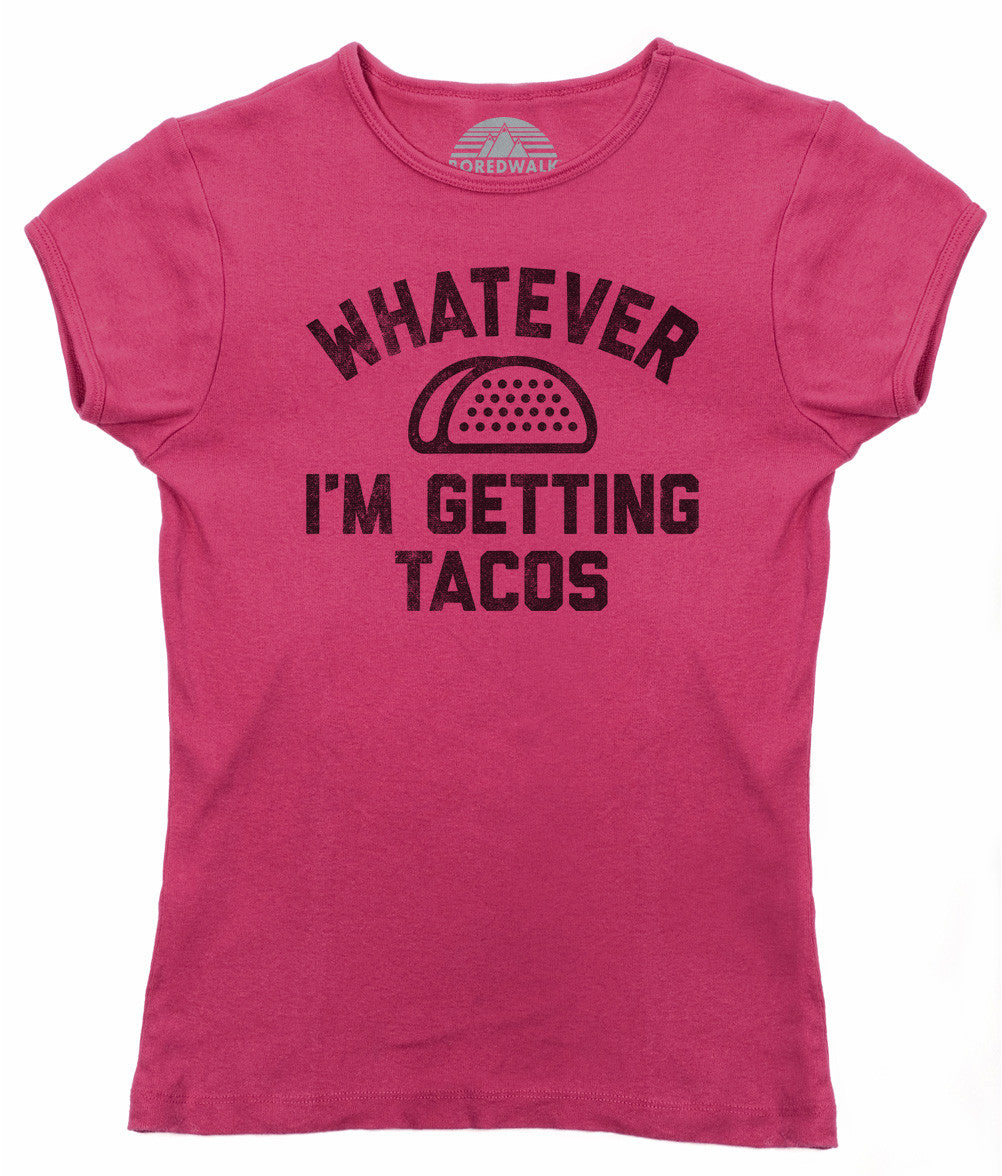 Women's Whatever I'm Getting Tacos T-Shirt
