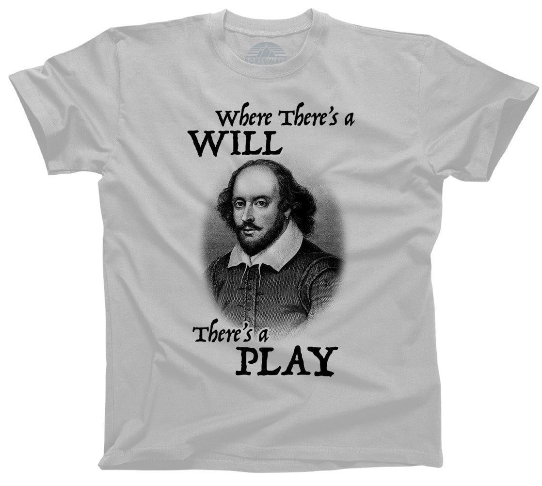 Men's Where There's a Will There's a Play Shakespeare T-Shirt